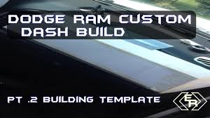 Dodge Ram Custom Dash Build Pt.2| $30 Budget | Template - YouTube Cpp Dodge Ram Bumper 0609 You Build It It Yourself Diy Pickup Wikipedia First Look Longhauler Concept Photo Image Gallery Mega Ramrunner Diessellerz Blog 2018 1500 Pricing For Sale Edmunds Runner Off Road Pinterest Runner Car Pictures And Cars Overland Overhaul Aev Prospector Xl Building A Great Expedition Truck Camper Rig 1977 Built On A Budget Now Thats Stretch When Big Isnt Enough Diesel Tech Magazine Limited Tungsten 2500 3500 Models