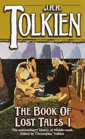 The Book Of Lost Tales Part One By JRR Tolkien