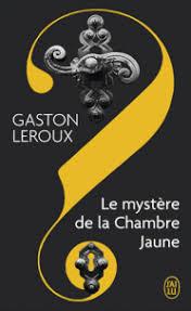 le mystère de la chambre jaune résumé le mystère de la chambre jaune gaston leroux decitre