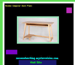 wooden computer desk plans 200649 woodworking plans and projects