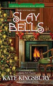 Slay Bells A Special Pennyfoot Hotel Mystery Series 2 By Kate Kingsbury