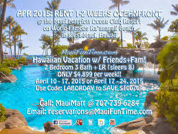 MauiFunTime.Tumblr.com — DISCOUNT: $100 OFF/wk Our APRIL ...