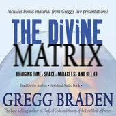 Gregg Braden The Divine Matrix Bridging Time Space Miracles And Belief