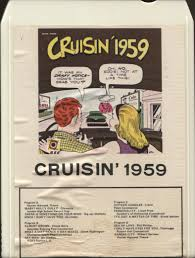 Various Artists: Cruisin' 1959 8-Track Tape Cartridges For Sale At ... Vintage Standup Comedy June 2012 Eddie Rabbitt Variations Sealed 8track Tapes For Sale At 8 Track Stop Begging Me Bumb Youtube Rv Dreams Family Reunion Rally Bill Kellys American Odyssey Tygarts Valley High School Class Of 1964 Day 167 Counting Down September 2011 Maryland Mass Shooting Suspect Apprehended Near Glasgow Gene Tracy 69 Miles To Amazoncom Music Spark Master Tape Soup Cartridge Assembly Prod By Paper Platoon Freedom Fun And Fine Transportation A Brief Guide The Pitch November 2017 By Southcomm Inc Issuu Day Night Notes From A Basement