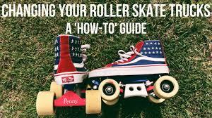 100 Roller Skate Trucks Changing Your