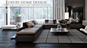 100 Modern Home Interior Design Photos Luxury 3 Strategies To Create Chic