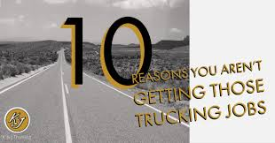 Top Ten Reasons You Aren't Getting Those Trucking Jobs
