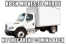 100 Rent Ryder Truck Kush Moves To Meroe No They Arent Coming Back Moving