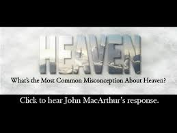 Learn The Truth About Heaven John MacArthur