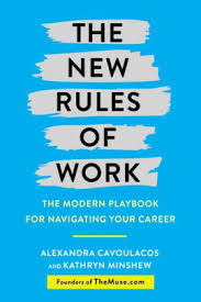 The New Rules of Work The Modern Playbook for Navigating Your