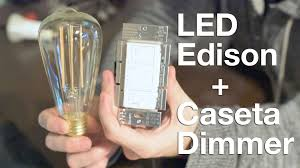 dimming edison style led bulbs with lutron caseta