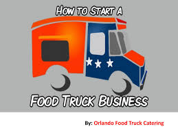 100 Starting Food Truck Business S Orlando How To Start A By