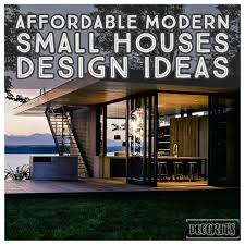 100 Design Ideas For Houses Affordable Modern Small Houses Design Ideas DECOR ITS