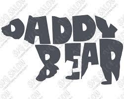 Daddy Bear Custom DIY Iron On Vinyl Shirt Decal Cutting File In SVG EPS DXF JPEG