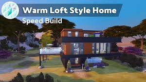 100 Loft Style Home The Sims 4 WARM LOFT STYLE HOME Speed Build YouTube