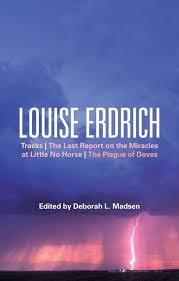 Louise Erdrich Tracks The Last Report On The Miracles At Little No