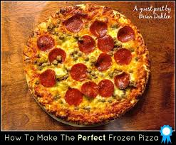 Top Posts Pages How To Make The Perfect Frozen Pizza
