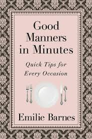 Good Manners In Minutes EBook By Emilie Barnes - 9780736938143 ... The Spirit Of Loveliness By Emilie Barnes 1992 Hardcover Ebay Good Manners For Todays Kids Teaching Your Child The Right Best 25 And Ideas On Pinterest Noble Books Heart Celebrating Joy Being A Woman More Hours In My Day Proven Ways To Organize Home Book Sue Your Bible Art Journaling Study Or Event 1arthouse 76 Best Daily Devotional Books Images A Little Book Courtesy Kindness Young Ladies Princess Making Royal Guide Becoming Girl 038 O Hollow World Martha Wells