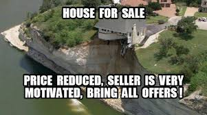 It Might Not Be A Good Deal Realestate Meme