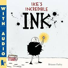 Ikes Incredible Ink By Brianne Farley Ebook Available On Amazon With Audio Narration