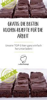 die besten kuchen rezepte für die arbeit gratis als pdf