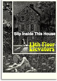Thirteenth Floor Elevators Slip Inside This House by 35 Best 1960 U0027s Texas Psychedelic Garage Images On Pinterest