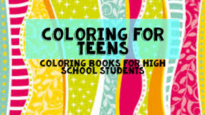 Coloring For Teens Books High School Students