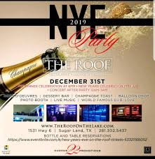 NYE For The Grown Sexy The Roof On The Lake Houston 31 December