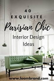 100 Parisian Interior 40 Exquisite Chic Design Ideas Loombrand