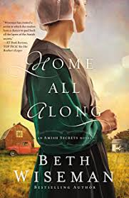 Home All Along An Amish Secrets Novel