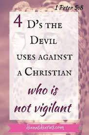 4 Ds The Devil Uses Against A Christian Who Is Not Vigilant