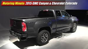 100 2014 Chevy Mid Size Truck Motoring Minute 2015 GMC Canyon Chevrolet Colorado TestDrivenTV