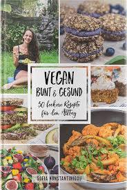 veganes kochbuch vegan bunt und gesund iss happy