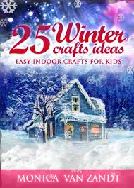 25 Winter Craft Ideas Easy Indoor Crafts For Kids Seasonal Book 1
