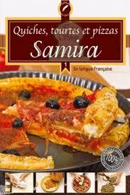 cuisine samira samira 1 quiches tourtes et pizzas livre