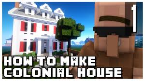Pictures Small Colonial House by Minecraft How To Make A Small Colonial House Part 1