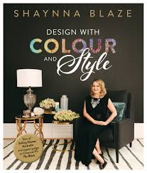 Design With Colour And Style By Shaynna Blaze - Penguin Books ... Celebrity Style 5 Famous Faces With Designs On Your Home Shaynna Blaze How To Draw Inspiration From Everyday Life How To Give Home A Seasonal Makeover Lifestyle Home Attic Storage Solutions Presented By For The The Block 2017 Plans Intertional Design Empire Blazes Tips Jecting Fresh Into Use Paint Colour Interiors Addict June 2010 Stylehunter Collective Expert Kitchen Design Tips Collingwood Corian Carousel
