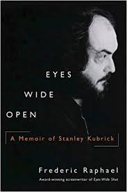 Eyes Wide Open A Memoir Of Stanley Kubrick Frederic Raphael 9780345437761 Amazon Books