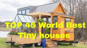 100 Best Houses Designs In The World 45 Tiny Houses Top 45 Tiny Small House
