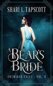 A Bears Bride Entwined Tales Book 3 By Shari L Tapscott