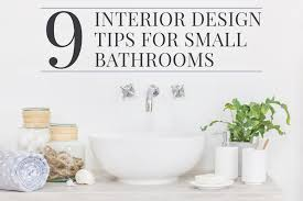 100 Interior Design Tips For Small Spaces 9 To Make Your Bathroom Seem Bigger