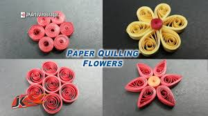 Easy 4 Paper Quilling Flowers For Beginners