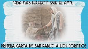 NADA MAS PERFECTO QUE EL AMOR ♥Primera Carta De San Pablo A Los
