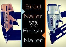 Flooring Nailer Vs Stapler by Brad Nailer Vs Finish Nailer Here U0027s The Difference
