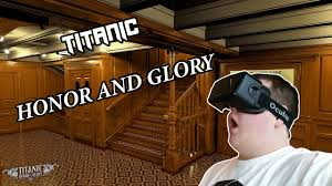titanic honor and glory with the oculus rift youtube