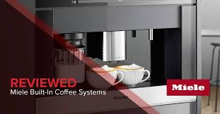 Miele Built In Coffee Maker Review