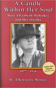 A Candle Within Her Soul Mary Elizabeth Mahnkey Ozarks 1877 1948 Ellen Gray Massey 9780934426718 Amazon Books