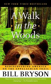 A Walk In The Woods Rediscovering America On Appalachian Trail Bill Bryson 9780307279460 Amazon Books