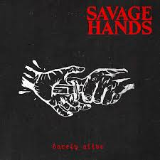 Savage Hands Barely Alive EP