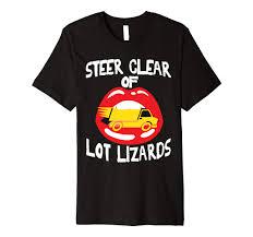 100 Truck Stop Lot Lizards Amazoncom Er Funny Lizard Semi Driver Tshirt